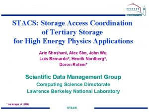 STACS Storage Access Coordination of Tertiary Storage for