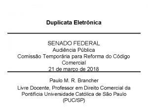 Duplicata Eletrnica SENADO FEDERAL Audincia Pblica Comisso Temporria