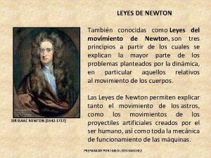 LEYES DE NEWTON Tambin conocidas como Leyes del