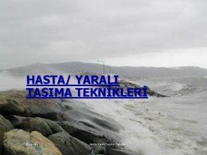 HASTA YARALI TAIMA TEKNKLER lkyardm Hasta Yaral Tama