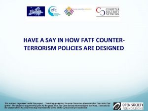 HAVE A SAY IN HOW FATF COUNTERTERRORISM POLICIES