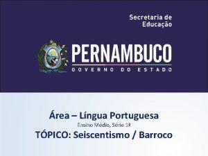 rea Lngua Portuguesa Ensino Mdio Srie 1 TPICO