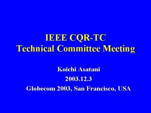 IEEE CQRTC Technical Committee Meeting Koichi Asatani 2003
