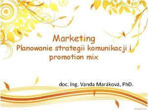 Marketing Planowanie strategii komunikacji i promotion mix doc