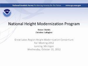 National Height Modernization Program Renee Shields Christine Gallagher