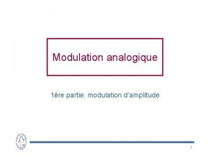 Modulation analogique 1re partie modulation damplitude 1 Sries