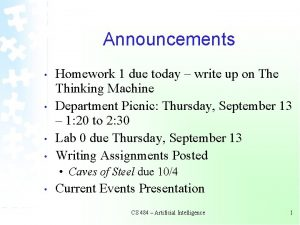 Announcements Homework 1 due today write up on