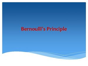 Bernoullis Principle What does Bernoullis principle state The