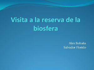Visita a la reserva de la biosfera Alex