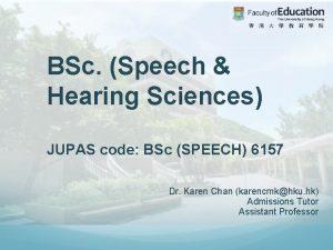 BSc Speech Hearing Sciences JUPAS code BSc SPEECH