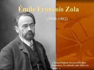 mile Franois Zola 1840 1902 Aucun bonheur nest