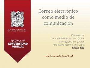 Correo electrnico como medio de comunicacin Elaborado por