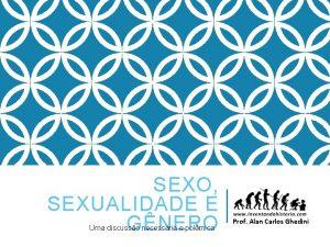 SEXO SEXUALIDADE E GNERO Uma discusso necessria e