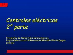 Centrales elctricas 2 parte Fotografas de Rafael Alejo