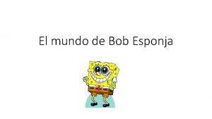 El mundo de Bob Esponja Bob Esponja Pantalones