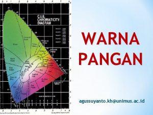 WARNA PANGAN agussuyanto khunimus ac id Mengapa warna