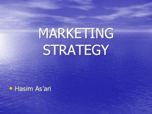 MARKETING STRATEGY Hasim Asari STRATEGY www encutproduction com