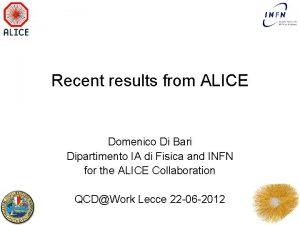 Recent results from ALICE Domenico Di Bari Dipartimento