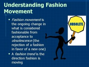 Understanding Fashion Movement Fashion movement is the ongoing