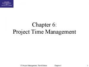 Chapter 6 Project Time Management IT Project Management