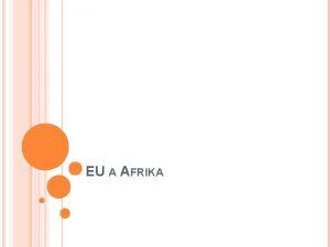 EU A AFRIKA KOLONILN MINULOST Africk zem byly