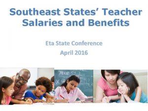 Southeast States Teacher Salaries and Benefits Eta State