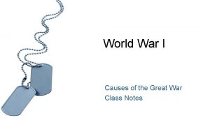 World War I Causes of the Great War