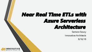 Near Real Time ETLs with Azure Serverless Architecture