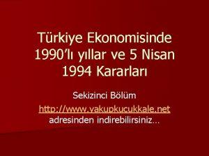 Trkiye Ekonomisinde 1990l yllar ve 5 Nisan 1994