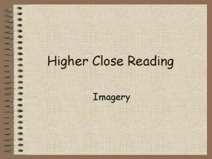 Higher Close Reading Imagery What its Not Imagery