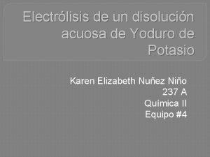 Electrlisis de un disolucin acuosa de Yoduro de