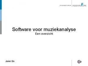 Software voor muziekanalyse Een overzicht Joren Six Lesverloop