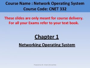 Course Name Network Operating System Course Code CNET