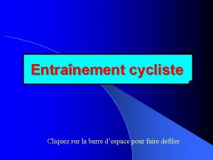 Entranement cycliste Cliquez sur la barre despace pour
