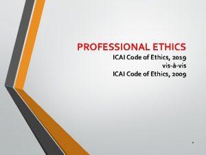 PROFESSIONAL ETHICS ICAI Code of Ethics 2019 visvis