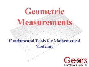 Geometric Measurements Fundamental Tools for Mathematical Modeling Geometric