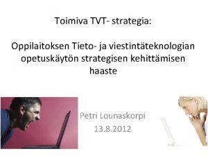 Toimiva TVT strategia Oppilaitoksen Tieto ja viestintteknologian opetuskytn