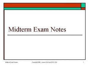 Midterm Exam Notes Midterm Exam Review Copyright 2006