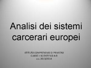Analisi dei sistemi carcerari europei ISTITUTO COMPRENSIVO DI