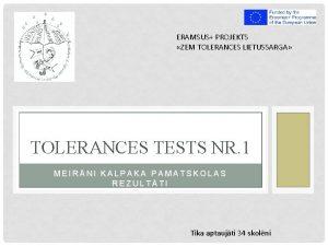 ERAMSUS PROJEKTS ZEM TOLERANCES LIETUSSARGA TOLERANCES TESTS NR