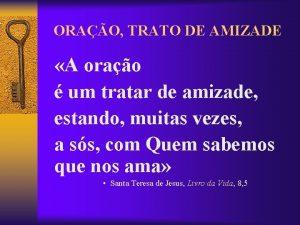 ORAO TRATO DE AMIZADE A orao um tratar