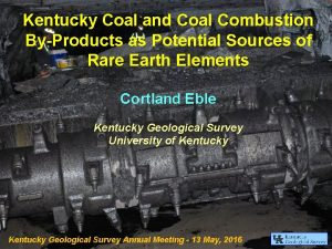 Kentucky Coal and Coal Combustion ByProducts as Potential