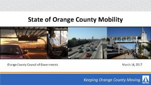 State of Orange County Mobility Orange County Council
