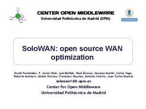 Universidad Politcnica de Madrid UPM Solo WAN open