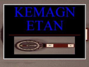 KEMAGN ETAN Asalusul Magnet Darimanakah magnet Berdasarkan asalnya