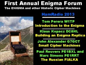 First Annual Enigma Forum The ENIGMA and other