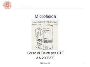 Microfisica Corso di Fisica per CTF AA 200809