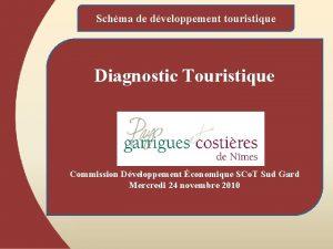 Schma de dveloppement touristique Diagnostic Touristique Commission Dveloppement