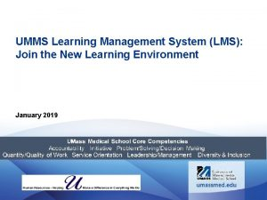 UMMS Learning Management System LMS Join the New