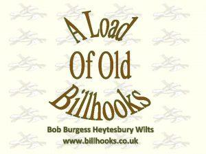 Bob Burgess Heytesbury Wilts www billhooks co uk